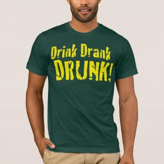 Drink, Drank, Drunk! T-Shirt
