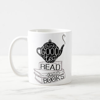 """Drink Good Tea..."" - White Mug"