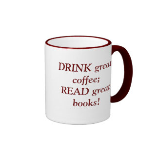 Drink great coffee; read great books! ringer coffee mug