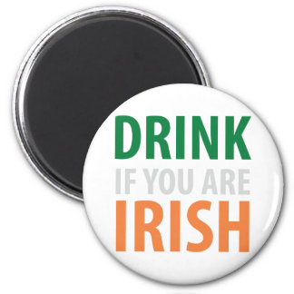 drink if you are irish magnet