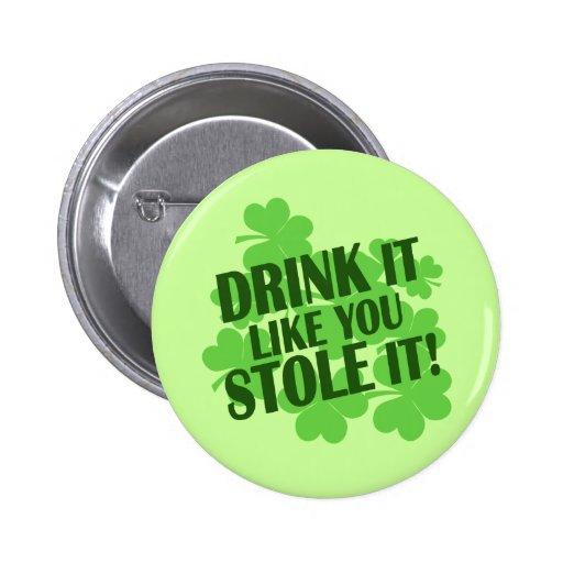 Drink It Like You Stole It! Pins