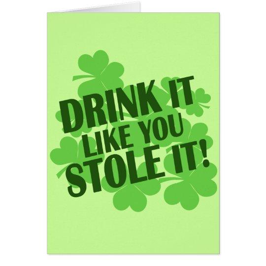 DRINK IT LIKE YOU STOLE IT CARD