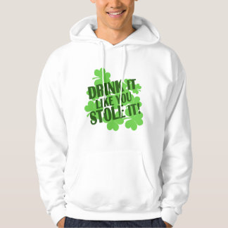 DRINK IT LIKE YOU STOLE IT HOODED PULLOVER