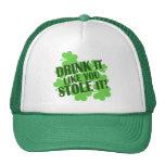 DRINK IT LIKE YOU STOLE IT TRUCKER HAT
