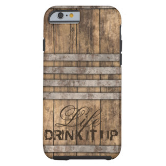 """DRINK IT UP"" Barrel Wood Tough iPhone 6 Case"