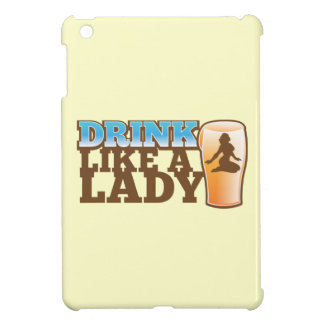 Drink like a LADY! design Case For The iPad Mini