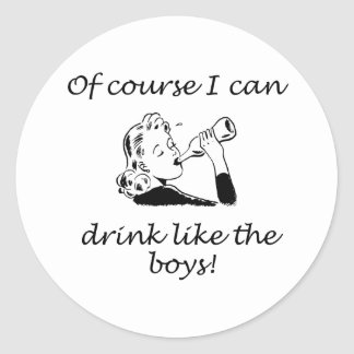 Drink Like The Boys Round Sticker