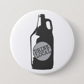 Drink Local! Support Local Craft Beer Button