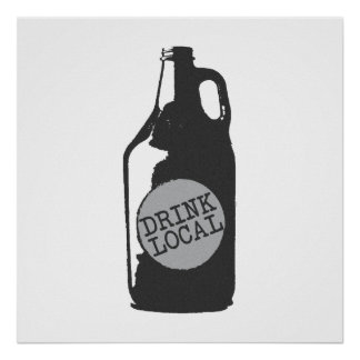 Drink Local! Support Local Craft Beer Poster