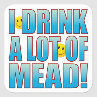 Drink Mead Life B Square Sticker