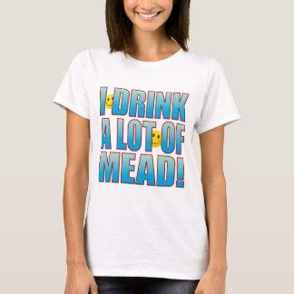 Drink Mead Life B T-Shirt