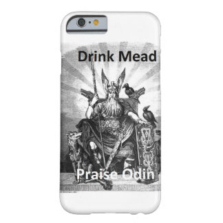 Drink Mead - Praise Odin Barely There iPhone 6 Case