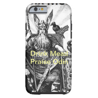 Drink Mead - Praise Odin Tough iPhone 6 Case