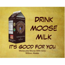 Drink Moose Milk - Its Good For You Statuette