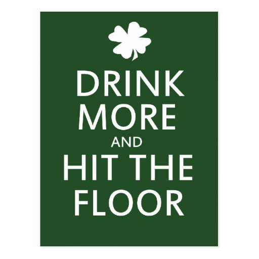 Drink More and Hit the Floor Postcard
