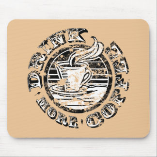 Drink More Coffee Mousepad