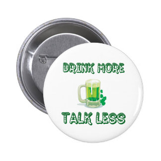 Drink More Talk Less Buttons