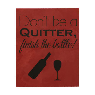drink more wine, dont quit, wine print