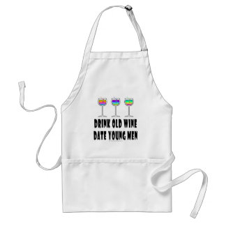 DRINK OLD WINE - DATE YOUNG MEN APRON