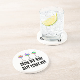 DRINK OLD WINE - DATE YOUNG MEN DRINK COASTER