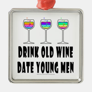 DRINK OLD WINE - DATE YOUNG MEN METAL ORNAMENT