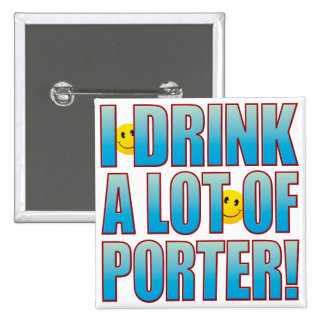Drink Porter Life B Pinback Button