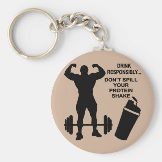 Drink Responsibly Don't Spill Your Protein Shake Keychain