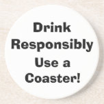 """Drink Responsibly, Use a Coaster! Sandstone Coaster<br><div class=""""desc"""">Cute coaster is guaranteed to bring a smile while it protects your wood furniture. Drink Responsibly Use a Coaster!</div>"""