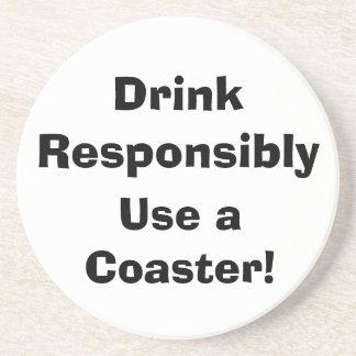 Drink Responsibly, Use a Coaster! Sandstone Coaster