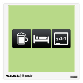 Drink, Sleep and Math Problems Room Decal