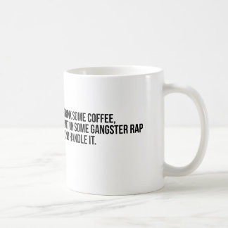 """Drink Some Coffee Put on Some Gangster Rap"" Mug"