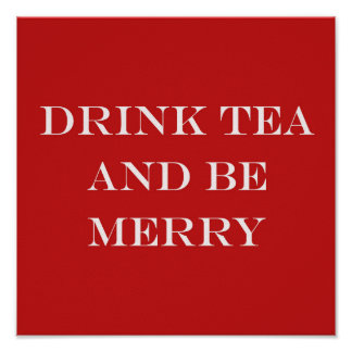Drink Tea and Be Merry Poster
