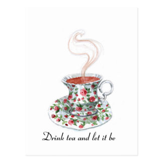 Drink tea and let it be -- tea quote postcard