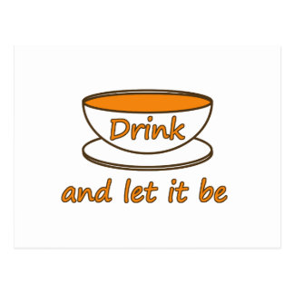 Drink (tea) and let it be -- tea quote postcard