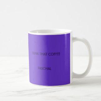 DRINK THAT COFFEE PASCHAL MUG
