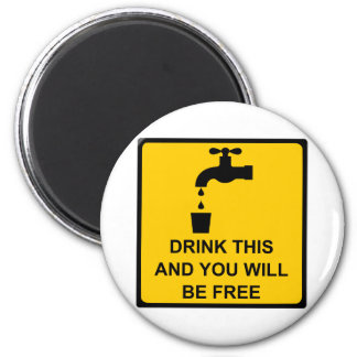 Drink this and you will be free 2 inch round magnet