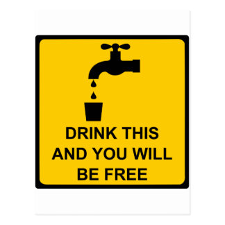 Drink this and you will be free postcard