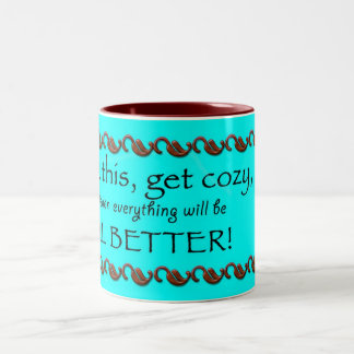 """""""Drink this, get cozy..."""" cup"""