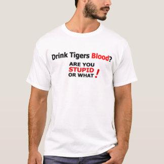 Drink Tigers Blood T-shirt