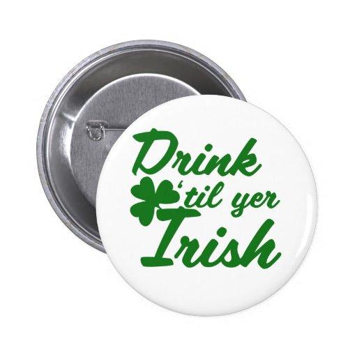 Drink til yer Irish Pinback Button