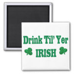 Drink Til' Yer IRISH Refrigerator Magnets