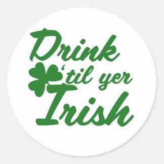 Drink til yer Irish Classic Round Sticker