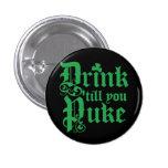 Drink Til You Puke Pins