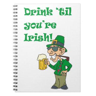 DRINK TIL YOURE IRISH SPIRAL NOTEBOOK
