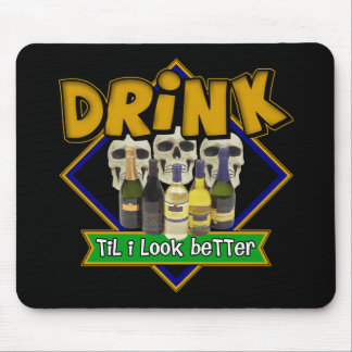 Drink Till I Look Better Beer T-shirts Gifts Mouse Pads