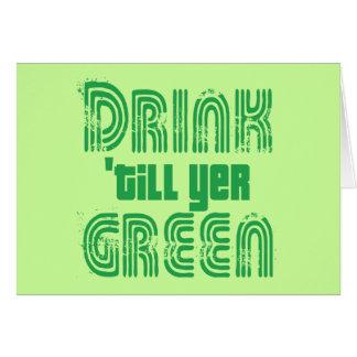 Drink 'till yer Green! Card