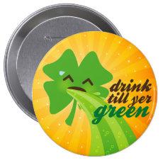 Drink Till Yer Green - Shamrock Button