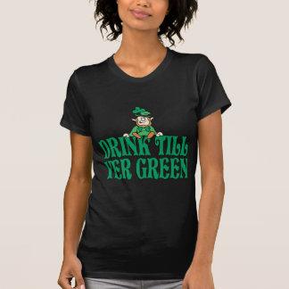 Drink Till Yer Green Shirt