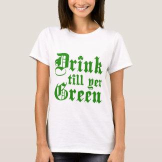 Drink Till Yer Green T-Shirt