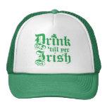 Drink 'till yer Irish Hats